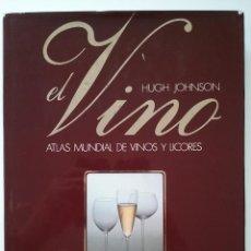 Libros de segunda mano: EL VINO - ATLAS MUNDIAL DE VINOS Y LICORES - HUGH JOHNSON - EDITORIAL BLUME - 3ª ED. AMPLIADA - 1986. Lote 50924887