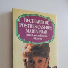 Libros de segunda mano: RECETARIO DE POSTRES CASEROS. PRÁCTICOS, SABROSOS, EFICACES - MARÍA PILAR, 1979 - ¿AUTÓGRAFO?. Lote 50931615