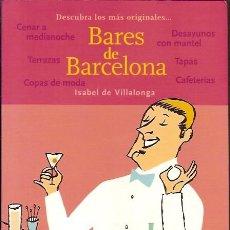 Libros de segunda mano: DESCUBRA LOS MAS ORIGINALES BARES DE BARCELONA. Lote 50971754