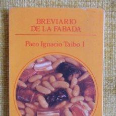 Libros de segunda mano: BREVIARIO DE LA FABADA. PACO IGNACIO TAIBO I. ALSA, 1985. RUSTICA. 158 PAGINAS. 170 GRAMOS.. Lote 51228757