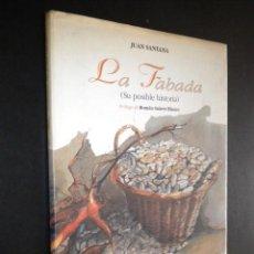 Livros em segunda mão: LA FABADA (SU POSIBLE HISTORIA). PRÓLOGO DE ROMÁN SUÁREZ BLANCO. / JUAN SANTANA. Lote 51229442