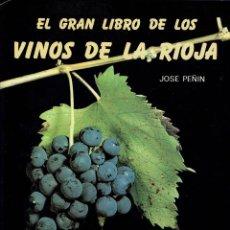 Libros de segunda mano: EL GRAN LIBRO DE LOS VINOS DE LA RIOJA, DE JOSÉ PEÑÍN. AÑO 1989. (15.2). Lote 51670354