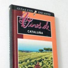 Libros de segunda mano: VINOS DE CATALUNYA / GUIAS CON ENCANTO / EL PAIS - AGUILAR / ILUSTRADO / VINO / BODEGAS / CATAS. Lote 51733263