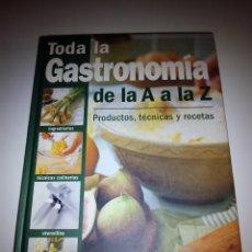 Libros de segunda mano: TODA LA GASTRONOMÍA DE LA A A LA Z PRODUCTOS, TÉCNICAS Y RECETAS. EVEREST 2004. Lote 51752246
