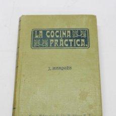 Libros de segunda mano: LIBRO LA COCINA PRÁCTICA POR J.MARQUÉS, CASA EDITORIAL BAILLY-BAILLIERE, MADRID, TIENE 279 PAG, MIDE. Lote 51945042