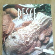 Libros de segunda mano: PESCE - SARA VIGNOZZI- MARCO LANZA - IDEA LIBRI 1999 (1ª EDICIÓN) -RECETAS PESCADO-ITALIANO. Lote 51947358