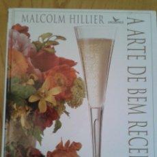 Libros de segunda mano: MALCOLM HILLIER -A ARTE DE BEM RECEBER -1998 CENTRALIVROS -RECETAS COCINA Y ORNAMENTACION- PORTUGUES. Lote 51955918