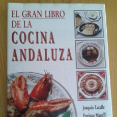 Libros de segunda mano: EL GRAN LIBRO DE LA COCINA ANDALUZA - JOAQUIN LACALLE - EDITORIAL ARGUVAL 1990- ENCUADERNACION LUJO. Lote 51956814