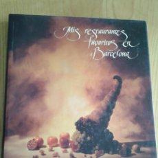 Libros de segunda mano: MIS RESTAURANTES FAVORITOS EN BARCELONA- LUNWERG 1998 -ACADEMIA ESPAÑOLA DE GASTRONOMIA. Lote 51970337