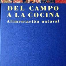 Libros de segunda mano: DEL CAMPO A LA COCINA. ALIMENTACIÓN NATURAL - ANDRÉ DOMINÉ- KÖNEMANN. 1997. Lote 51977328
