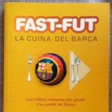Libros de segunda mano: FAST-FUT. LA CUINA DEL BARÇA.LES MILLORS RECEPTES PER GAUDIR D'UN PARTIT. AMANDA LAPORTE. LA MAGRANA. Lote 52353887