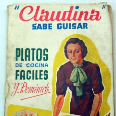 Libros de segunda mano: CLAUDINA SABE GUISAR PLATOS COCINA FÁCILES IGNACIO DOMENECH ED QUINTILLA Y CARDONA 3ª ED AÑOS 50. Lote 52385280