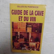 Libros de segunda mano: GUIDE DE LA CAVE ET DU VIN GILLES DU PONTAVICE. Lote 52635208