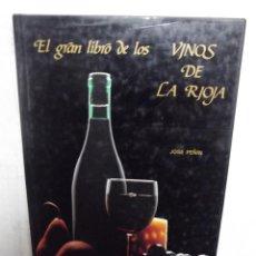 Libros de segunda mano: EL GRAN LIBRO DE LOS VINOS DE RIOJA POR JOSE PEÑIN . Lote 52635439