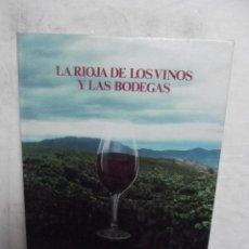Libros de segunda mano: LA RIOJA DE LOS VINOS Y LAS BODEGAS . Lote 52635819