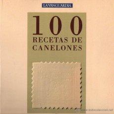 Libros de segunda mano: 100 RECETAS DE CANELONES. Lote 277090648