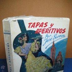 Libros de segunda mano: SARRAU, JOSÉ. TAPAS Y APERITIVOS. 5ª ED. 1965. Lote 52949742