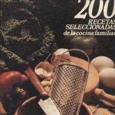 Libros de segunda mano: 200 RECETAS SELECCIONADAS DE LA COCINA FAMILIAR 1979 93 PAGINAS VICENTE GARCIA EDITORES S.A.LE632. Lote 52977684