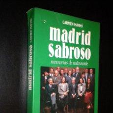 Libros de segunda mano: MADRID SABROSO MEMORIAS DE RESTAURANTE / CARMEN MAYMO. Lote 53009200