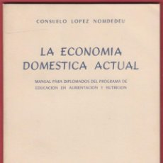 Libros de segunda mano: LA ECONOMIA DOMESTICA ACTUAL CONSUELO LOPEZ NOMDEDEU EDICION ZERMATT 101 PAGINAS AÑO 1976 LE741. Lote 53447436