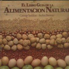 Libros de segunda mano: EL LIBRO GUIA DE LA ALIMENTACIÓN NATURAL G.SEDDON Y J.BURROW SALVAT 240 PAGINAS NAVARRA 1981 LE772. Lote 53461807