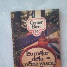 Libros de segunda mano: TOMO 14 DE LA COLECCION COMER BIEN. LA MEJOR COCINA VASCA 1977. Lote 53475218