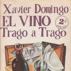 Libros de segunda mano - DOMINGO, XAVIER: EL VINO TRAGO A TRAGO. - 53488261