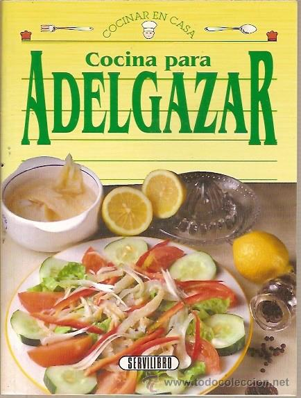 COCINA PARA ADELGAZAR SERVILIBRO (Libros de Segunda Mano - Cocina y Gastronomía)