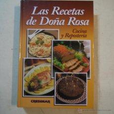 Libros de segunda mano: LAS RECETAS DE DOÑA ROSA. COCINA Y REPOSTERÍA - EDICIONES CREDIMAR - 1978. Lote 53576919