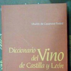 Libros de segunda mano: DICCIONARIO DEL VINO DE CASTILLA Y LEÓN, UBALDO DE CASANOVA TODOLÍ. Lote 53649285