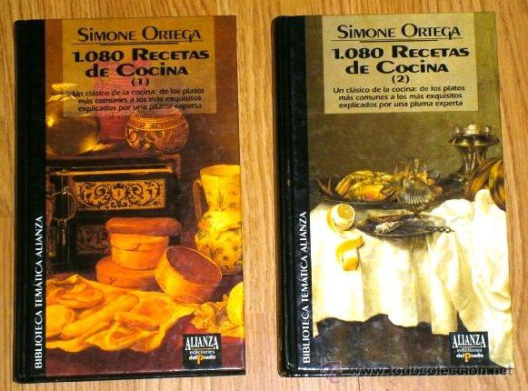 1080 RECETAS DE COCINA 2T POR SIMONE ORTEGA DE ALIANZA Y ED. DEL PRADO EN MADRID 1993 (Libros de Segunda Mano - Cocina y Gastronomía)