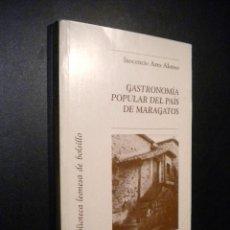 Libros de segunda mano: GASTRONOMIA POPULAR DEL PAIS DE MARAGATOS / INOCENCIO ARES ALONSO. Lote 53878475