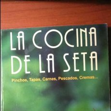 Libros de segunda mano: LA COCINA DE LA SETA. PINCHOS, TAPAS, CARNES, PESCADOS, CREMAS.... Lote 54192090