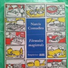 Libros de segunda mano: FÓRMULES MAGISTRALS / NARCÍS COMADIRA / EMPÚRIES / 1997. Lote 54203626
