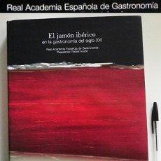 Libros de segunda mano: EL JAMÓN IBÉRICO EN LA GASTRONOMÍA DEL SIGLO XXI - LIBRO JAMONES COMIDA ESPAÑA RECETAS MANJAR CERDO. Lote 54324252