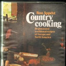 Libros de segunda mano: BON APPÉTIT. COUNTRY COOKING. REGIONAL AND TRADITIONAL RECIPES OF EUROPE AND NORTH AMERICA . Lote 54487632