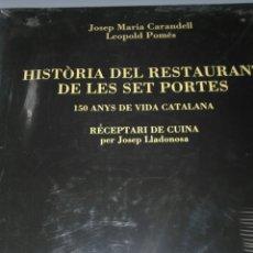 Libros de segunda mano: HISTÒRIA DEL RESTAURANT DE LES SET PORTES (150 ANYS DE VIDA CATALANA) - EDICIONS 62. Lote 54723526