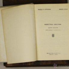 Libros de segunda mano: 6975 - NUESTRA COCINA,5ª EDICIÓN. JOSÉ SARRAU. EDI. PRENSA ESPAÑOLA. 1962.. Lote 52340575