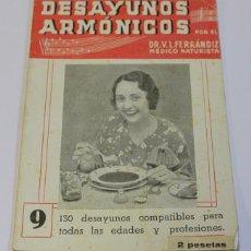 Libros de segunda mano: DESAYUNOS ARMÓNICOS POR EL DR. V. L. FERRANDIZ MEDICO NATURISTA. 130 DESAYUNOS. 1945.. Lote 54907522
