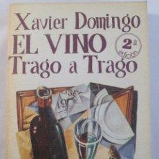Libros de segunda mano - EL VINO TRAGO A TRAGO. XAVIER DOMINGO. - 55113343