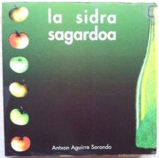 Libros de segunda mano: LA SIDRA SAGARDOA - ANTXON AGUIRRE SORONDO - 1996. Lote 55129451