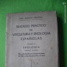 Libros de segunda mano: TRATADO PRACTICO DE VITICULTURA Y ENOLOGIA ESPAÑOLAS. TOMO II: JUAN MARCILLA ARRAZOLA 1946 PEPETO. Lote 55144460