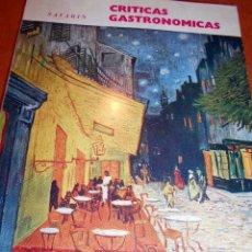Libros de segunda mano: CRITICAS GASTRONÓMICAS. Lote 55782007