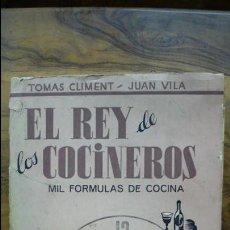 Libros de segunda mano: EL REY DE LOS COCINEROS. MIL FÓRMULAS DE COCINA. TOMÁS CLIMENT Y ORTS Y JUAN VILA. 1941.. Lote 55910754