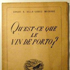 Libros de segunda mano: VILLA-LOBOS MACHADO, CARLOS - QU'EST-CE QUE LE VIN DE PORTO? - PORTO 1950. Lote 55881701