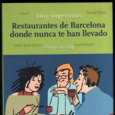 Libros de segunda mano: RESTAURANTES DE BARCELONA DONDE NUNCA TE HAN LLEVADO - MARGARITA PUIG *. Lote 56118266