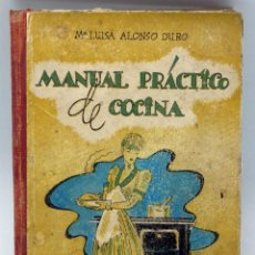 Libros de segunda mano: MANUAL PRÁCTICO DE COCINA Mª LUISA ALONSO DURO LIBRERÍA CASA EDITORIAL HERNANDO 1951. Lote 56256828