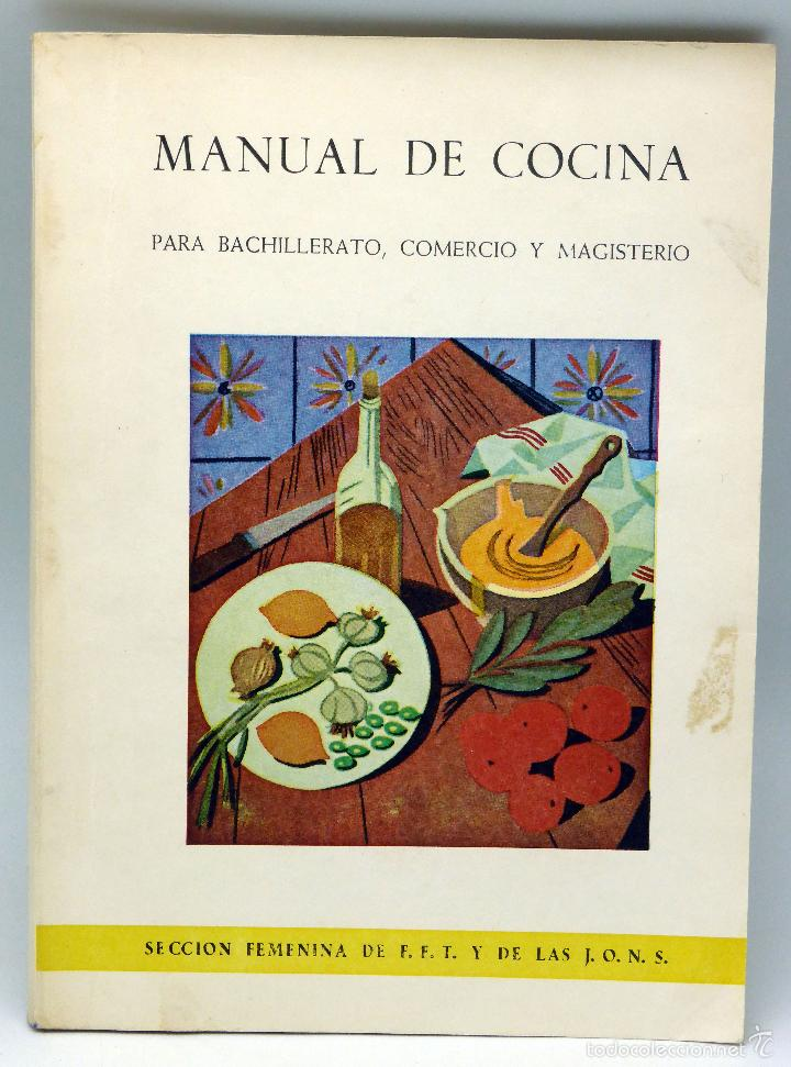 MANUAL DE COCINA BACHILLERATO COMERCIO MAGISTERIO SECCIÓN FEMENINA FET JONS 1964 (Libros de Segunda Mano - Cocina y Gastronomía)