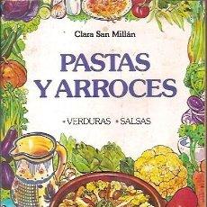 Libros de segunda mano: PASTAS Y ARROCES VERDURAS SALSAS CLARA SAN MILLAN. Lote 56312490