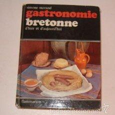 Livros em segunda mão: SIMONE MORAND. GASTRONOMIE BRETONNE D'HIER ET D'AUJOURD'HUI. RM74331. . Lote 56527345